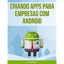 Criando apps para empresas com Android (Portuguese Edition)