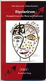 Bipolaricum: Kompaktwissen über Manie und Depression