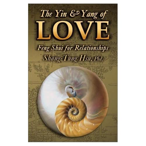 The Yin & Yang of Love: Feng Shui for Relationships by Shan-Tung Hsu Hsu (2003-05-08)