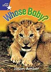 Rigby Star Shared Rec/P1 Non-Fiction: Whose Baby? Shared Reading Pack Framework Edition: Reception/P1 Non-fiction (RED GIANT)