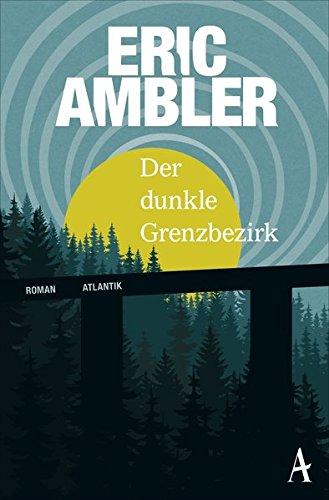 Ambler, Eric: Der dunkle Grenzbezirk