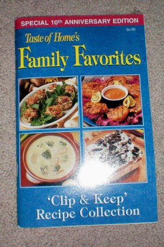 Special 10th Anniversary Edition -- Taste of Home's Family Favorites -- Clip and Keep Recipe Collection -- cookbook as shown by Hometaste