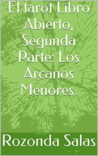 El Tarot Libro Abierto, Segunda Parte: Los Arcanos Menores.