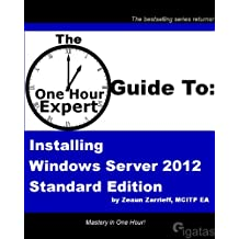 One Hour Expert: Installing Windows Server 2012 Standard (English Edition)