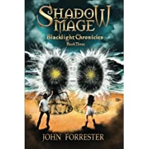 Shadow Mage: Blacklight Chronicles (Volume 3) by John Forrester (2012-09-12)