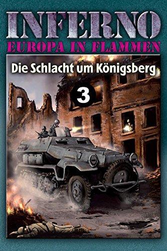 Inferno – Europa in Flammen, Band 3: Die Schlacht um Königsberg