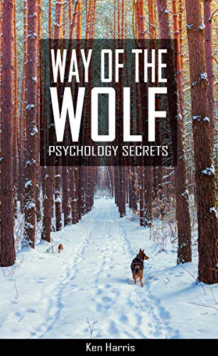 Way of The Wolf: Psychology secrets, the subtele art of manipulate people (English Edition)