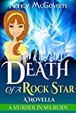 Death Of A Rock Star: A Culinary Cozy Mystery Novella With Recipe (A Murder In Milburn Book 11)