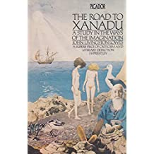 Road to Xanadu: A Study in the Ways of the Imagination (Picador Books)