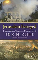 Jerusalem Besieged: From Ancient Canaan to Modern Israel by Eric H. Cline (2005-11-04)