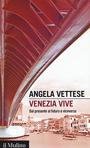 Venezia vive. Dal presente al futuro e viceversa