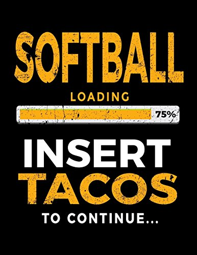 Softball Loading 75% Insert Tacos To Continue: Softball Blank Journal Notebook por Dartan Creations