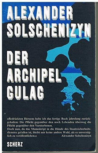 Solschenizyn, Alexander: Der Archipel Gulag. [Einzig autorisierte Übers. aus dem Russ. von Anna Peturnig]. 1. Aufl. Bern [u.a.], Scherz, 1974. 8°. 606 (1) S. kart.