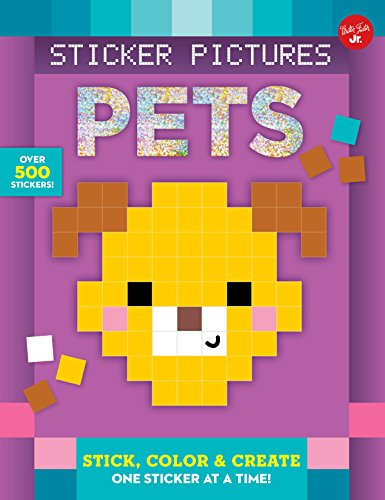 Sticker Pictures: Pets: Stick, color & create one sticker at a time! (Sticker & Color-by-Number)