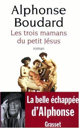 Les trois mamans du petit Jésus par Alphonse Boudard
