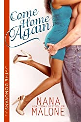 Come Home Again (The Donovans) (Volume 1) by Nana Malone (2014-05-02)