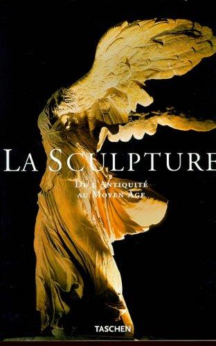 La Sculpture. De l'Antiquité au Moy...