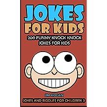 Jokes For Kids: Kids Jokes: 200 Funny Knock Knock Jokes For Kids: Volume 3 (Jokes And Riddles For Children)
