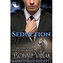 Seduction: A sexy werewolf romance featuring an alpha billionaire (Werewolves of Montana Mating Mini Book 1) (English Edition)