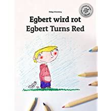 Egbert wird rot/Egbert Turns Red: Kinderbuch Deutsch-Englisch (zweisprachig/bilingual)