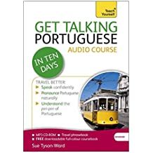 Get Talking Portuguese in Ten Days Beginner Audio Course: (Audio pack) The essential introduction to speaking and understanding (Teach Yourself)
