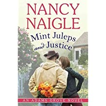 { MINT JULEPS AND JUSTICE (ADAMS GROVE NOVELS) } By Naigle, Nancy ( Author ) [ Feb - 2014 ] [ Paperback ]