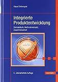 Integrierte Produktentwicklung: Denkabläufe, Methodeneinsatz, Zusammenarbeit von Klaus Ehrlenspiel (4. Juni 2009) Gebundene Ausgabe