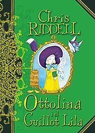 Ottolina i el Guillot Lila par  Chris Riddell