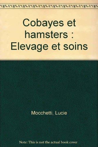 Cobayes Et Hamsters : Elevage Et Soins