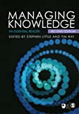 Managing Knowledge, Second Edition: An Essential Reader (Published in association with The Open University)