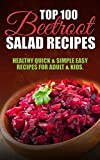 Top 100 Beetroot Salad Recipes: Healthy Quick & Simple Easy Recipes For Adult & Kids