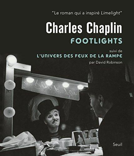 Charlie Chaplin : Footlights : Suivi de L'univers des feux de la rampe