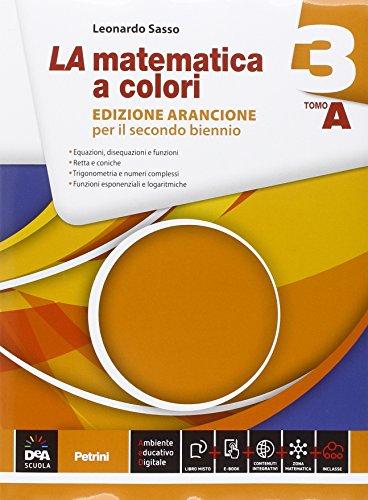 La matematica a colori. Ediz. arancione. Vol. 3, Tomo A-B. Con e-book. Con espansione online. Per le Scuole superiori