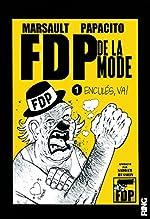 FDP de la mode - Tome 1 Enculés, va ! (01) de Marsault