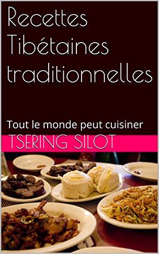 Recettes Tibétaines traditionnelles: Tout le monde peut cuisiner