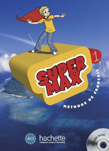 Super Max 1 - Livre de l'élève + CD Audio: Super Max 1 - Livre de l'élève + CD audio INCLUS par Hugues Denisot
