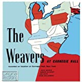 Songtexte von The Weavers - The Weavers at Carnegie Hall