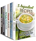 Simple and Quick Box Set (6 in 1): 5-Ingredient, Vegan, Ketogenic and Spice Recipes Made Easy and in Not Time (Stress-Free Meals)