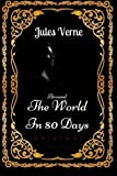 Around The World In 80 Days: By Jules Verne : Illustrated
