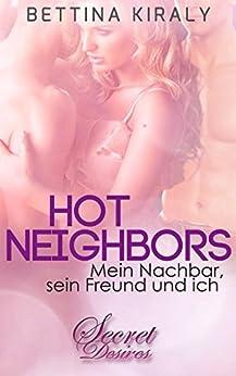 Hot Neighbors (Erotischer Roman): Mein Nachbar, sein Freund und ich (Secret Desires)