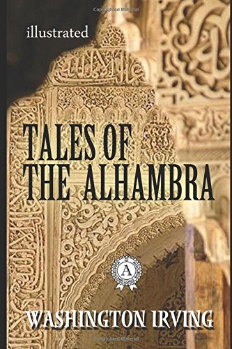 Tales of The Alhambra (illustrated) (Illustrated Classics Library)