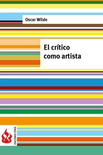 El crítico como artista: (low cost). Edición limitada (Ediciones Fénix)