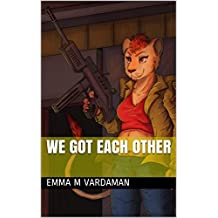 We Got Each Other (English Edition)