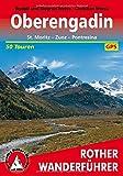 Oberengadin: St. Moritz - Zuoz - Pontresina. 50 Touren. Mit GPS-Tracks - Rudolf Weiss, Siegrun Weiss, Christian Weiss