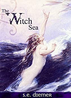 The Witch Sea by [Diemer, S.E., Diemer, Sarah]