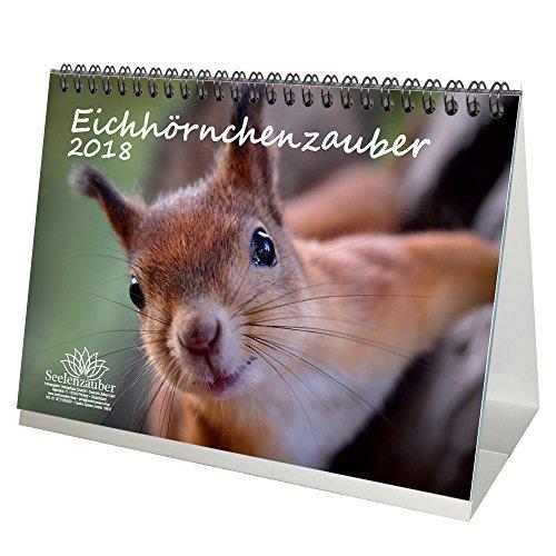 Premium Tischkalender/Kalender 2018 · DIN A5 · Eichhörnchenzauber · Eichhörnchen · Wald · Tier · Edition Seelenzauber
