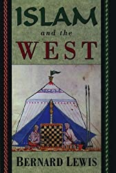 Islam and the West by Bernard Lewis (1993-08-05)