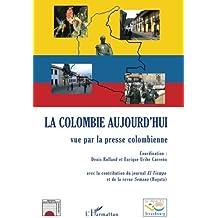 La Colombie aujourd'hui vue par la presse colombienne