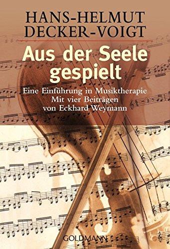 Aus der Seele gespielt. Eine Einführung in Musiktherapie