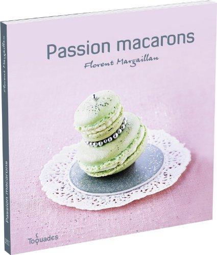 Passion macarons par Florent MARGAILLAN
